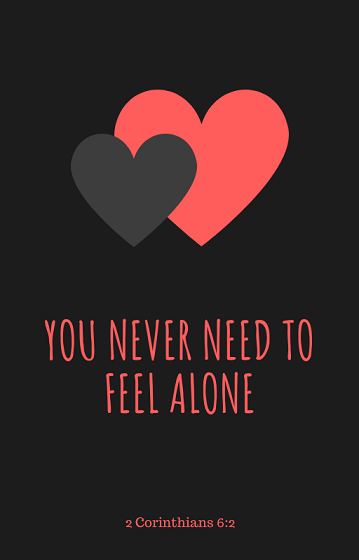 You never need to feel alone